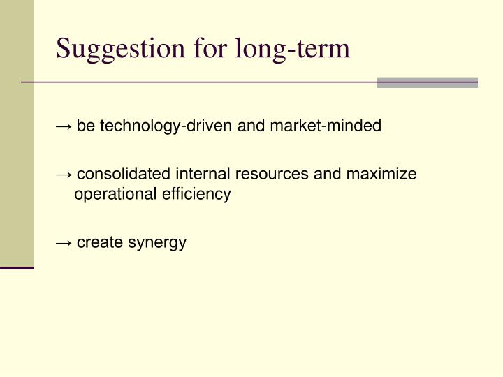 Suggestion for long-term