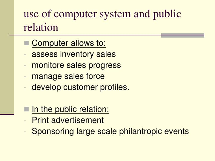 use of computer system and public relation