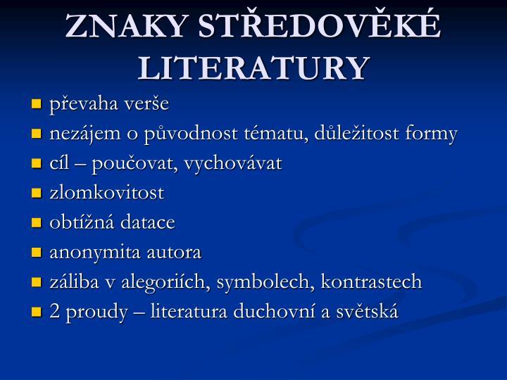 ZNAKY STŘEDOVĚKÉ LITERATURY