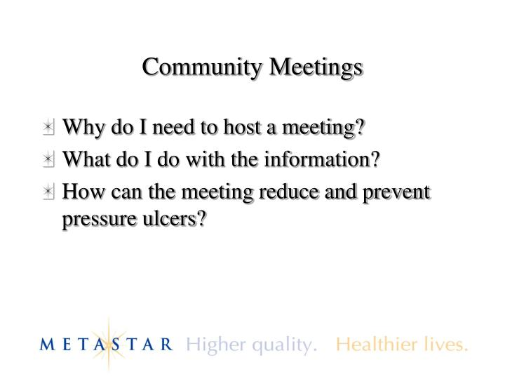 Community Meetings