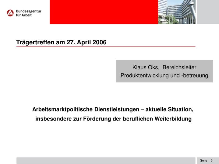 Tr gertreffen am 27 april 2006