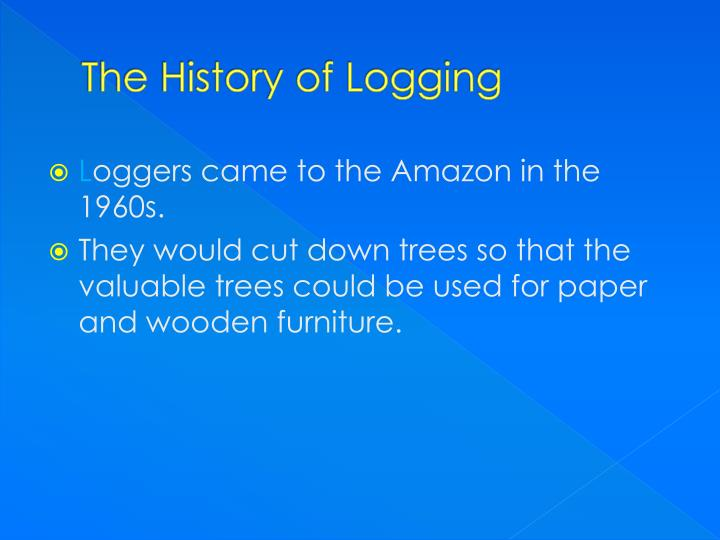 The history of logging