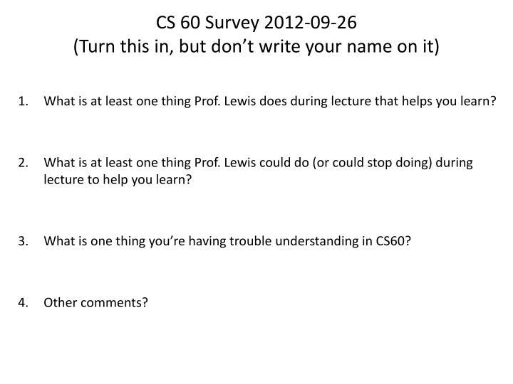 CS 60 Survey 2012-09-26