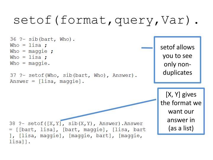 setof(format,query,Var).