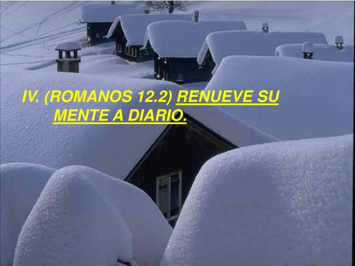 IV. (ROMANOS 12.2)