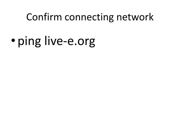 Confirm connecting network