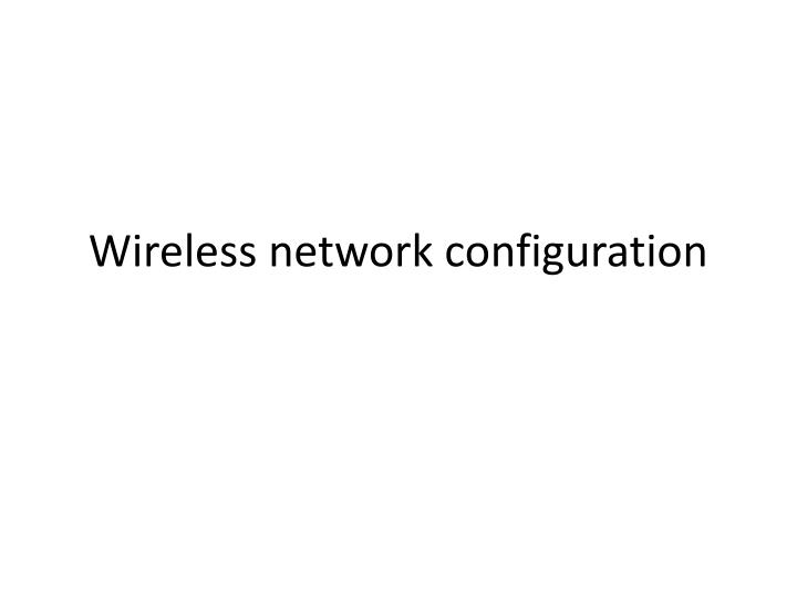 Wireless network configuration