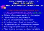 igreja evang lica s o s jesus eb li o 16 20 06 2011 cristo nos chamou das trevas para a luz11