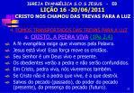igreja evang lica s o s jesus eb li o 16 20 06 2011 cristo nos chamou das trevas para a luz12