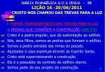 igreja evang lica s o s jesus eb li o 16 20 06 2011 cristo nos chamou das trevas para a luz14