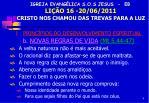 igreja evang lica s o s jesus eb li o 16 20 06 2011 cristo nos chamou das trevas para a luz3