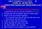 igreja evang lica s o s jesus eb li o 16 20 06 2011 cristo nos chamou das trevas para a luz4