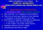 igreja evang lica s o s jesus eb li o 16 20 06 2011 cristo nos chamou das trevas para a luz5