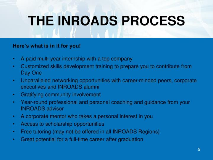 THE INROADS PROCESS