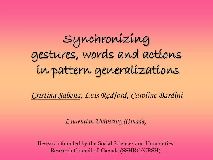 Synchronizing gestures words and actions in pattern generalizations