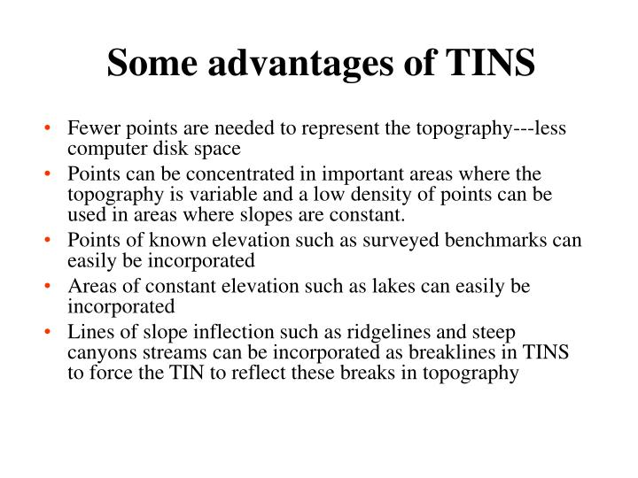 Some advantages of TINS