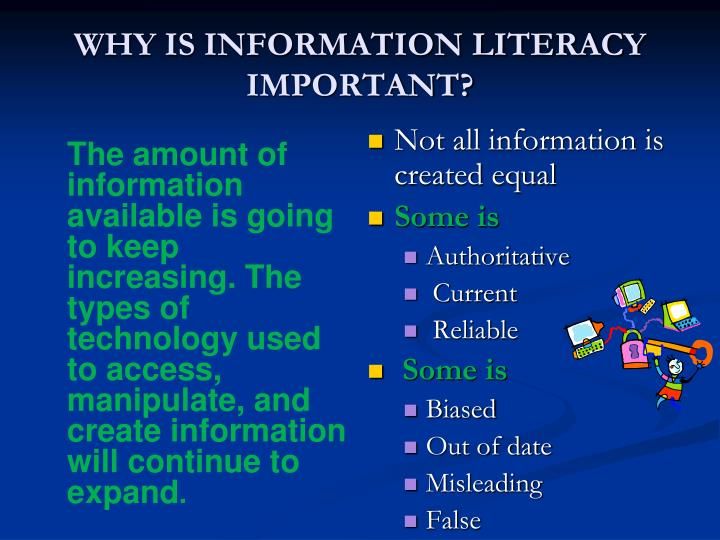 WHY IS INFORMATION LITERACY IMPORTANT?