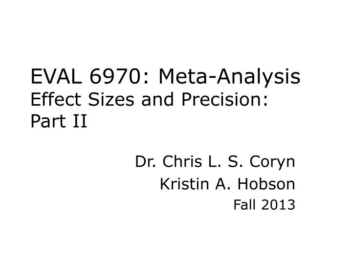 Eval 6970 meta analysis effect sizes and precision part ii