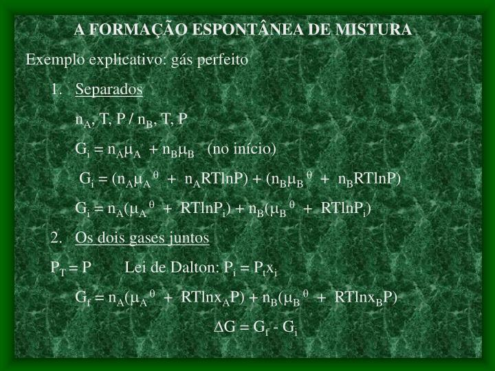 A FORMAÇÃO ESPONTÂNEA DE MISTURA