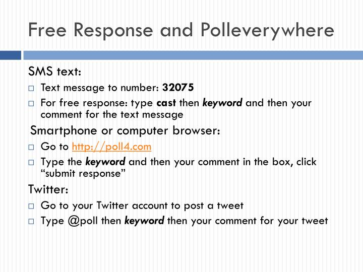 Free Response and Polleverywhere