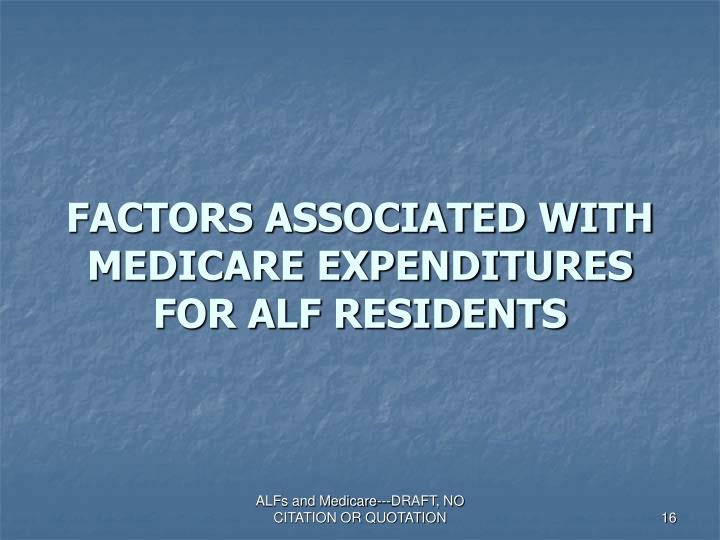 FACTORS ASSOCIATED WITH MEDICARE EXPENDITURES