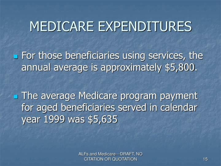 MEDICARE EXPENDITURES