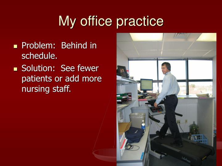 My office practice