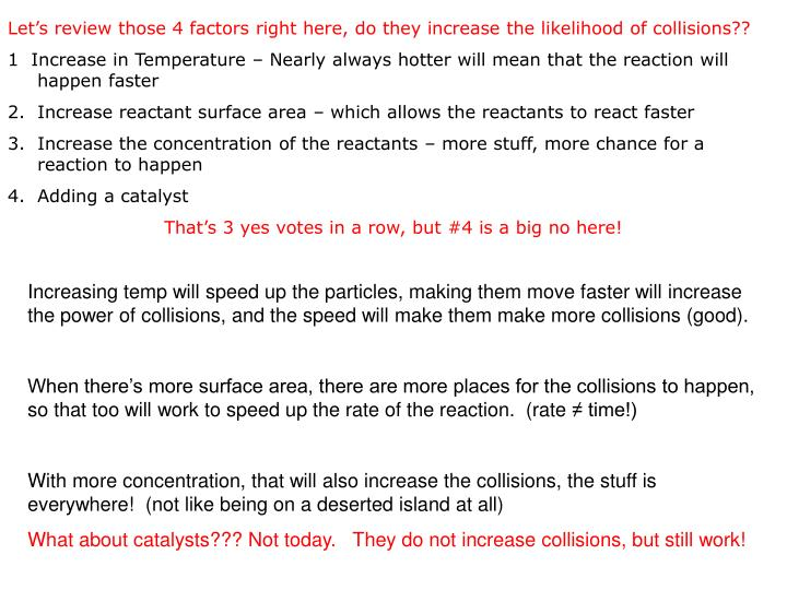 Let's review those 4 factors right here, do they increase the likelihood of collisions??
