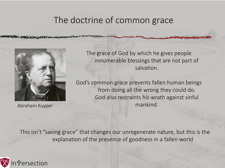 The doctrine of common grace