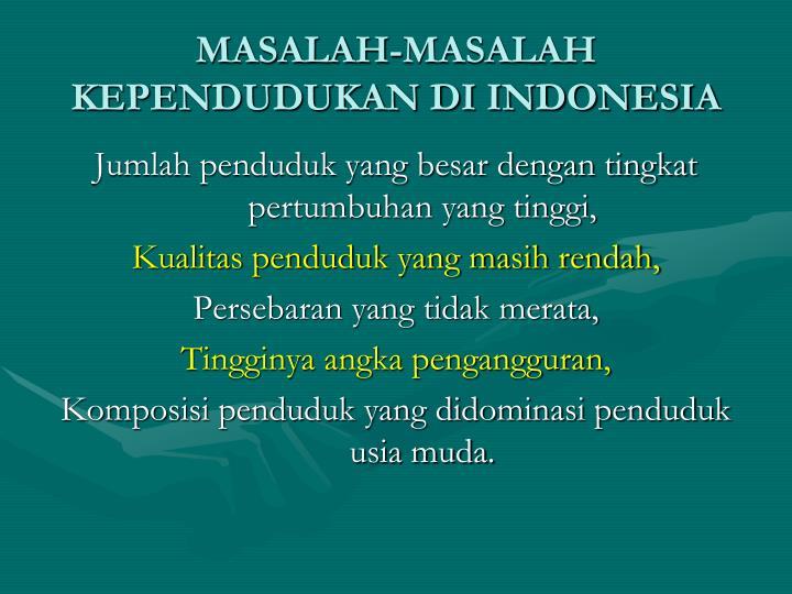 MASALAH-MASALAH KEPENDUDUKAN DI INDONESIA