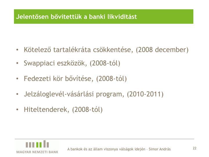 Jelentősen bővítettük a banki likviditást