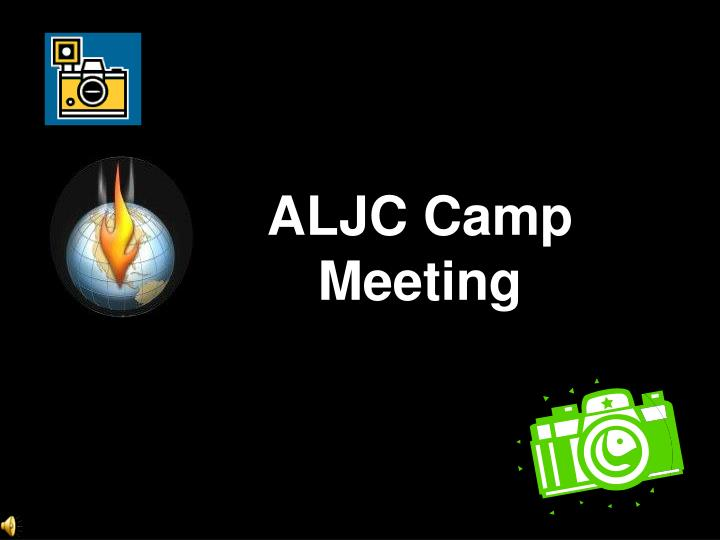 ALJC Camp Meeting