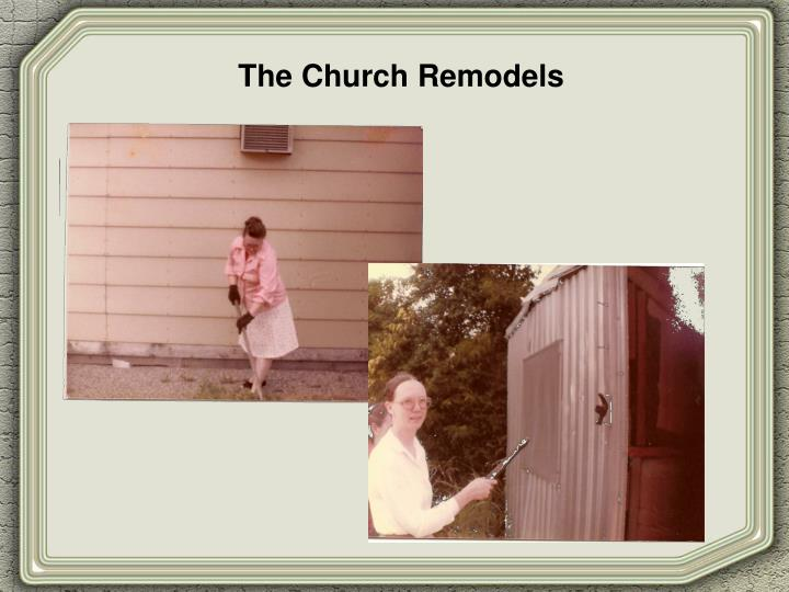 The Church Remodels