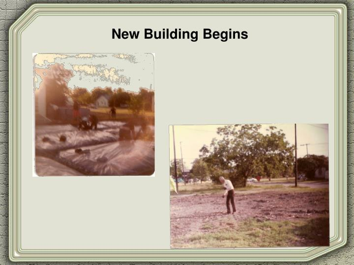 New Building Begins