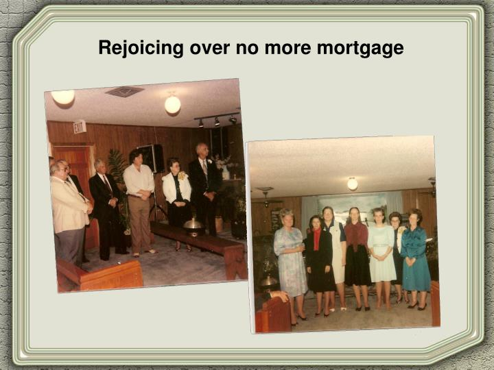 Rejoicing over no more mortgage