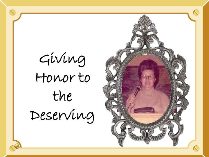 Giving Honor to the Deserving