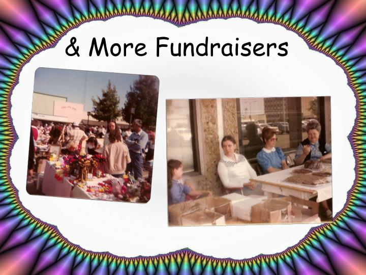 & More Fundraisers