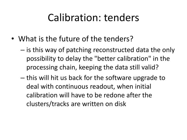 Calibration: tenders
