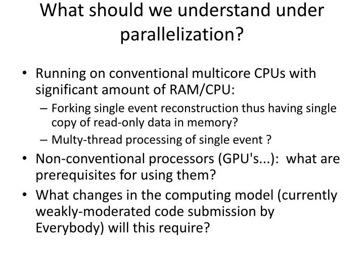 What should we understand under parallelization?