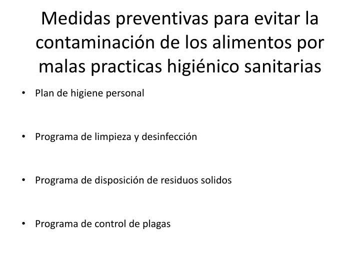 Medidas preventivas para evitar la contaminación de los alimentos por malas practicas higiénico sanitarias