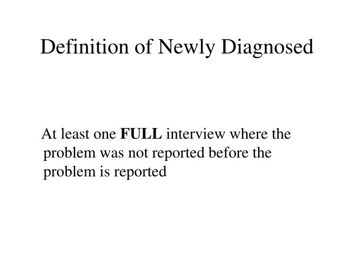Definition of Newly Diagnosed