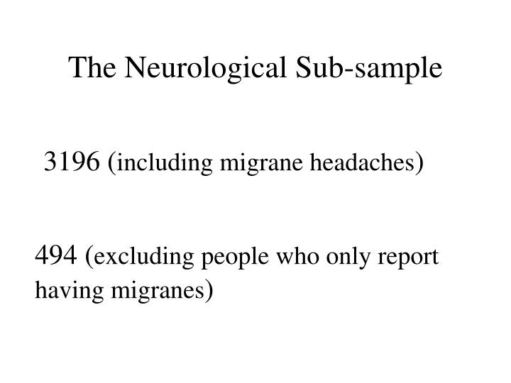 The Neurological Sub-sample