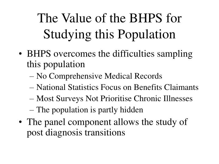 The Value of the BHPS for Studying this Population