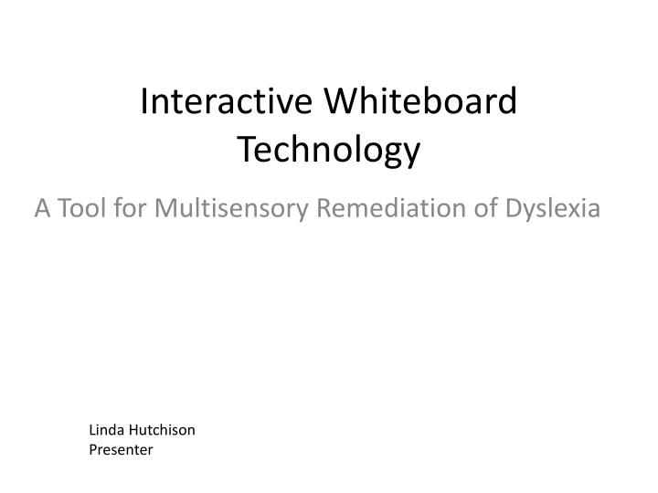 Interactive whiteboard technology