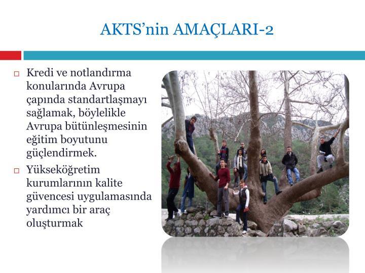 AKTS'nin AMAÇLARI-2