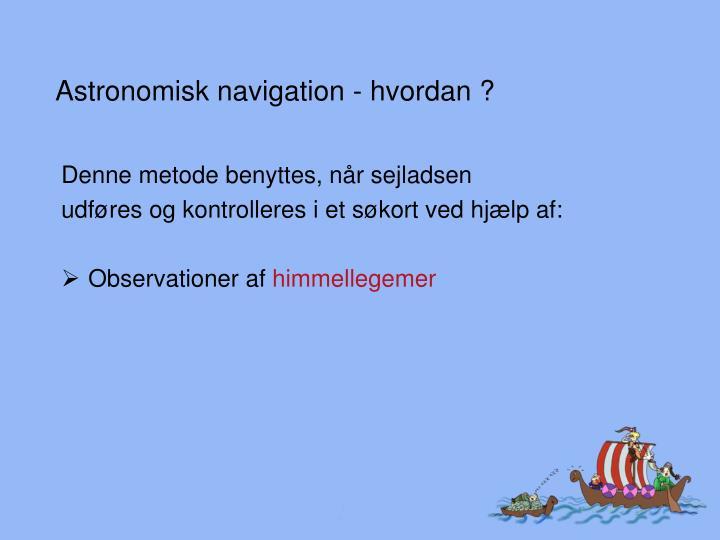 Astronomisk navigation - hvordan ?