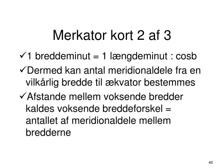 Merkator kort 2 af 3