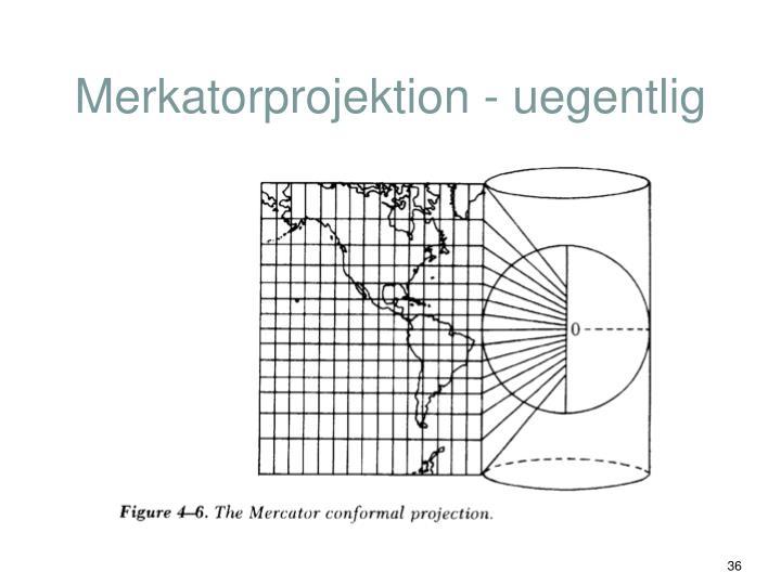 Merkatorprojektion - uegentlig
