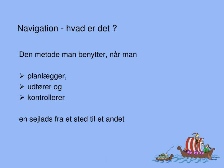 Navigation - hvad er det ?