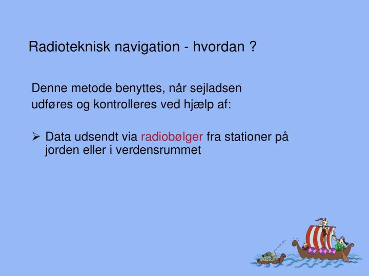 Radioteknisk navigation - hvordan ?